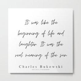 65       200310    Charles Bukowski Quotes   Minimalist   Line Quote Metal Print