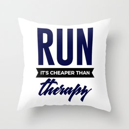 Run It's Cheaper Than Therapy Throw Pillow