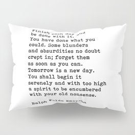 Ralph Waldo Emerson, Finish Each Day Inspirational Quote Pillow Sham