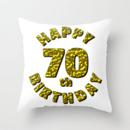 Happy 70th Birthday Gold Message Throw Pillow