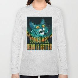 scott robertson orange sometimes dead is better t-shirt tank top   sticker  print art Long Sleeve T-shirt