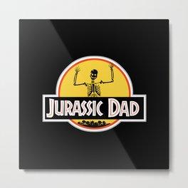 Jurassic Dad Skeleton Funny Birthday Gift Metal Print