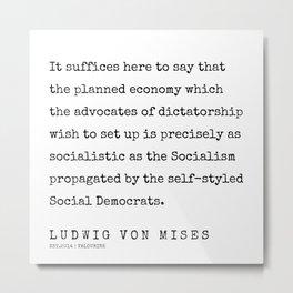 65     200410   Ludwig Von Mises Quotes Metal Print