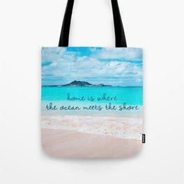 Hawaii ocean & sandy beach | Home is where the ocean meets the shore Tote Bag