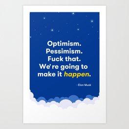 Elon Musk Optimism Quote Art Print