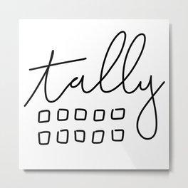 Tally Metal Print