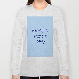 Have a nice day 2- blue Long Sleeve T-shirt
