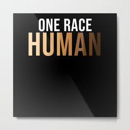 One Race Human Metal Print