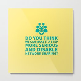 Disable Network Sharing - valentines, anniversary, love, tech, geek, fun, silly, pun Metal Print