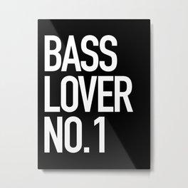 Bass Lover No. 1 Metal Print
