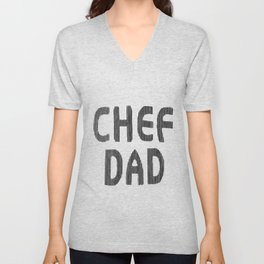 Fathers Day! CHEF DAD Unisex V-Neck