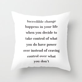 Incredible change happens in your life - Marcus Aurelius Stoic Quotes Throw Pillow