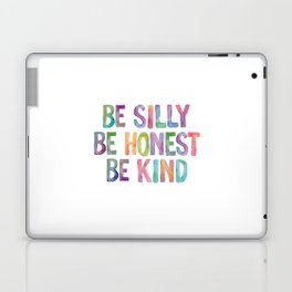 Be Silly Be Honest Be Kind Laptop & iPad Skin
