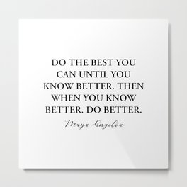 maya angelou quote - Do the best Metal Print