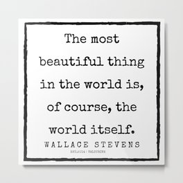 75      |200227 | Wallace Stevens Quotes | Wallace Stevens Poems Metal Print