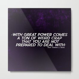 With Great Power Comes... Metal Print