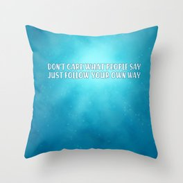 Don't care what people say - Enigma Throw Pillow