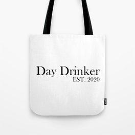 Day Drinker Established 2020 Humorous Minimal Typography Tote Bag