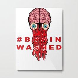 Brain Washed Metal Print