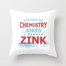 Chemistry Zinc Funny Zink Jokes Experiment Sciences Biochemistry Gift Throw Pillow