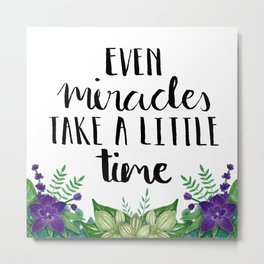 #KinaTurns24: Even Miracles Take A Little Time Metal Print