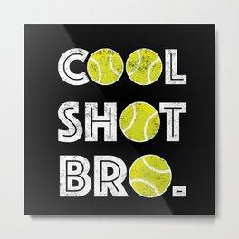 Cool Shot Bro - Vintage Tennis Gift Idea Metal Print