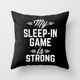 Sleep-In Game Funny Quote Throw Pillow