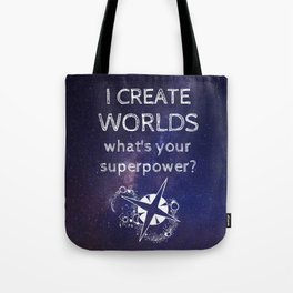 I Create Worlds (Starscape) Tote Bag