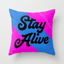 Stay Alive Throw Pillow