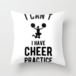 I Can't I Have Cheer Practice Funny Cheerleader Throw Pillow