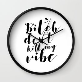 Reggae Music Rasta Bitch Dont Kill My Vibe Simple Square Design Quote Decal Sticker Wall Wall Clock