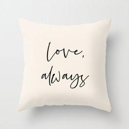 Love, always black Throw Pillow