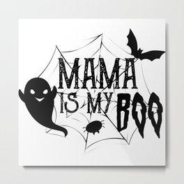 Mama Is My Boo Cute Halloween Metal Print
