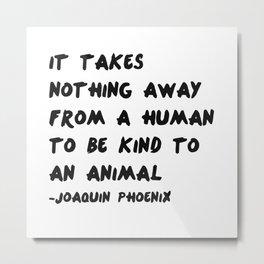 Joaquin Phoenix Vegan Quote Print Metal Print