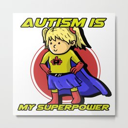 Autism Is My Superpower Awareness Day Support Gift Metal Print