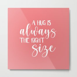 A Hug is Always the Right Size - Retro Coral Metal Print