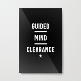 Guided Mind Clearance - Motivational Quote  Metal Print
