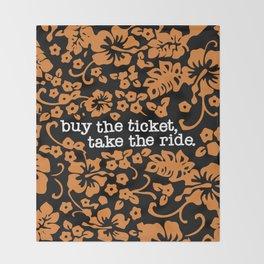 """buy the ticket, take the ride."" - Hunter S. Thompson (Black) Throw Blanket"