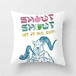 Shout Shout Let It All Out Throw Pillow
