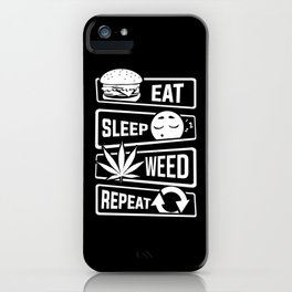 Eat Sleep Weed Repeat - Cannabis Mary Jane THC CBD iPhone Case
