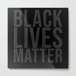 Black Lives Matter grey Metal Print