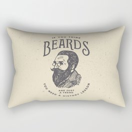 If You Think Beards are Just a Trend You Need a History Lesson Rectangular Pillow