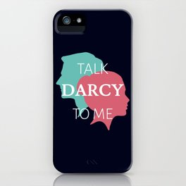 Talk Darcy To Me IV iPhone Case