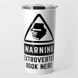 Warning: Extroverted Book Nerd Travel Mug