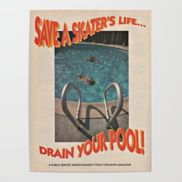 Save A Skater's Life... Drain Your Pool - Magazine Poster