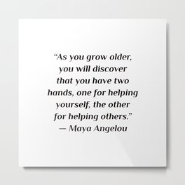 "self care quotes - ""As you grow older, you will discover that you have two hands, one for helping yo Metal Print"