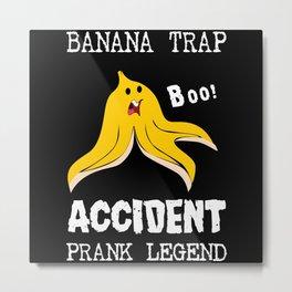 Banana Prank Legend Metal Print