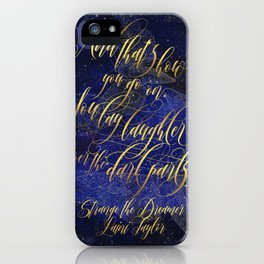 And that's how you go on. Strange the Dreamer. iPhone Case