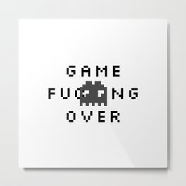 Game F*cking Over Metal Print