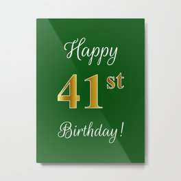 """Elegant """"Happy 41st Birthday!"""" With Faux/Imitation Gold-Inspired Color Pattern Number (on Green) Metal Print"""